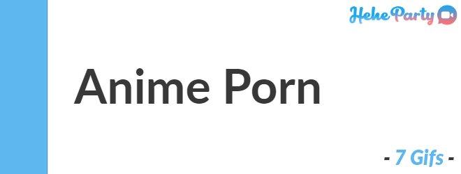 Anime Porn (7 Gifs)
